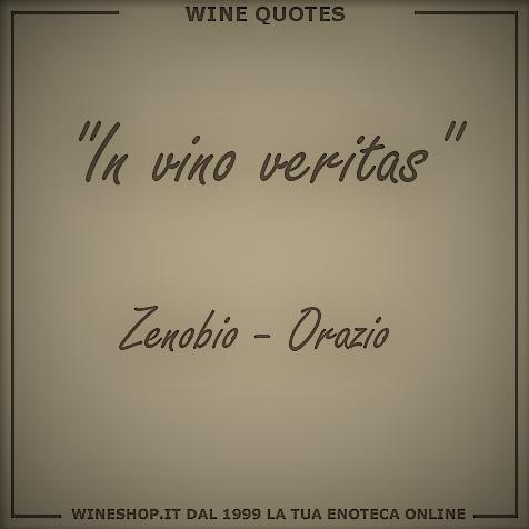 In vino veritas: nel vino è la verità